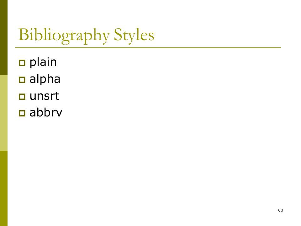 60 Bibliography Styles  plain  alpha  unsrt  abbrv
