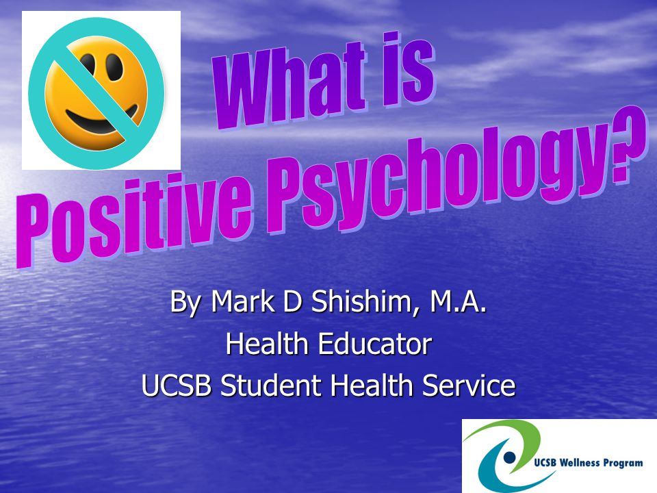 By Mark D Shishim, M.A. Health Educator UCSB Student Health Service