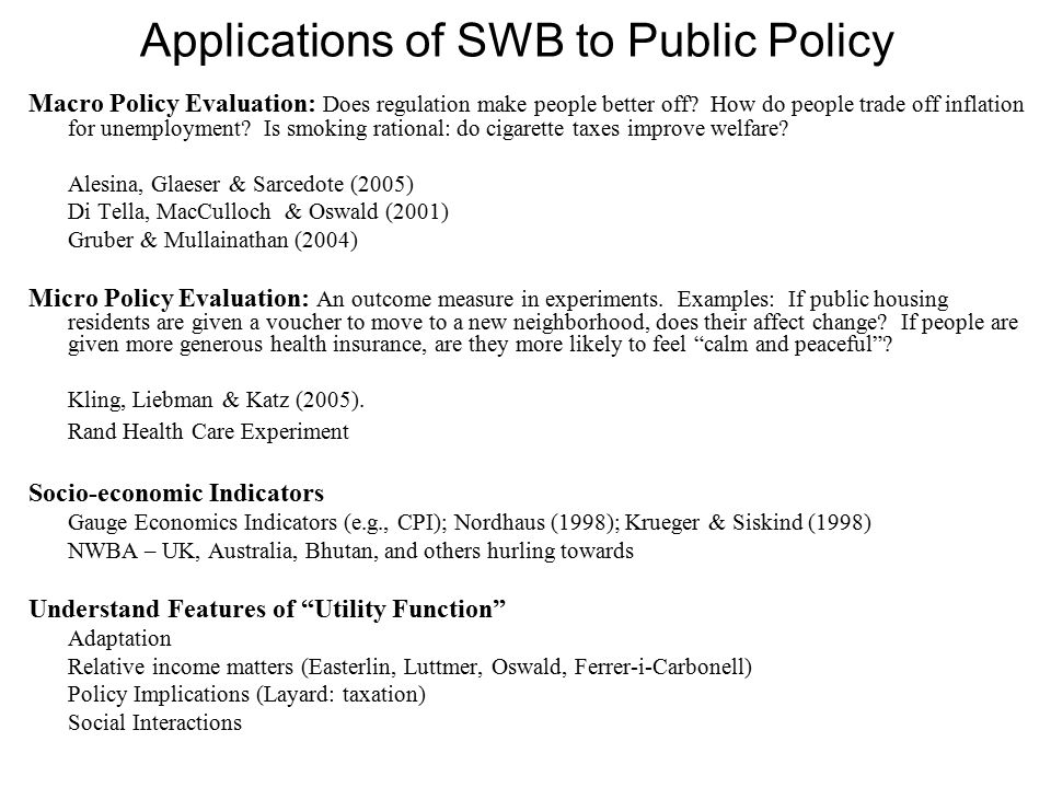 Applications of SWB to Public Policy Macro Policy Evaluation: Does regulation make people better off.