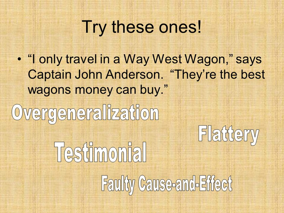 Try these ones. I only travel in a Way West Wagon, says Captain John Anderson.