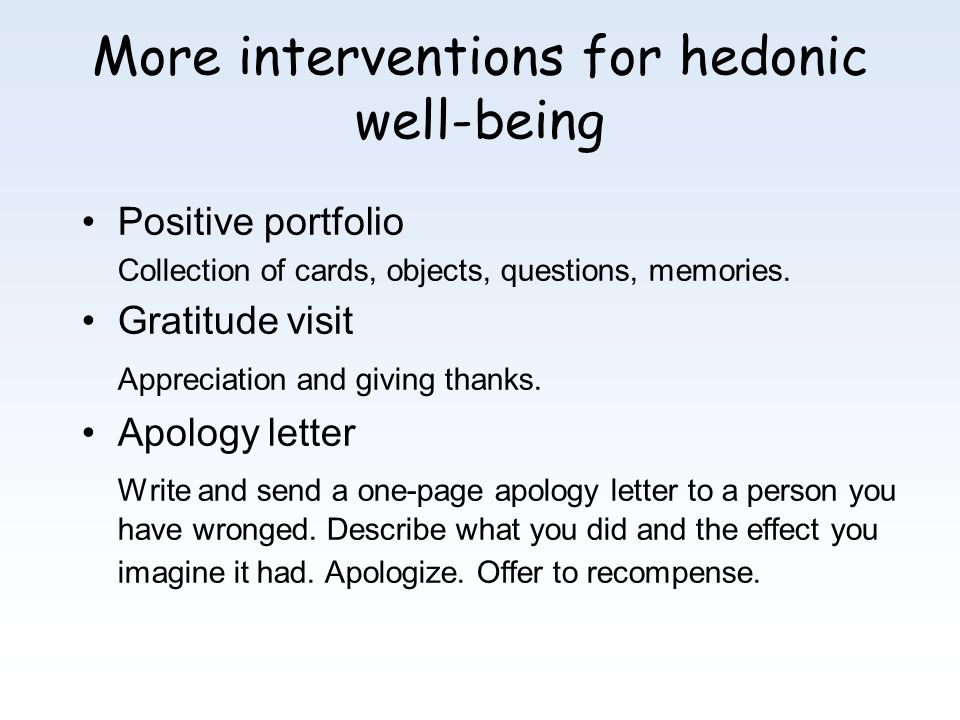 More interventions for hedonic well-being Positive portfolio Collection of cards, objects, questions, memories.