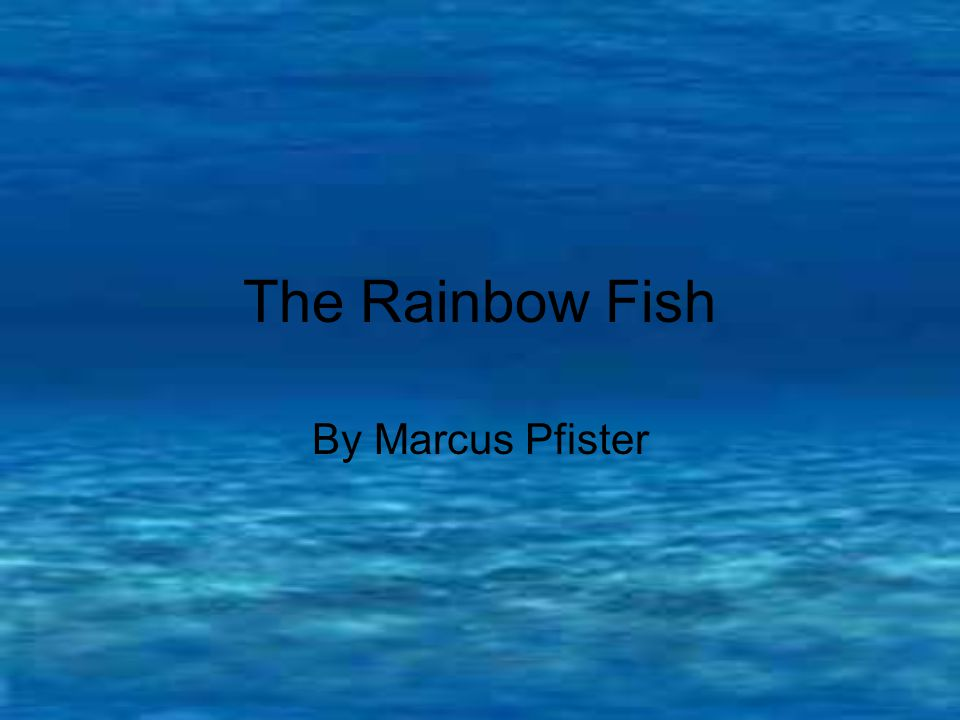 But... Rainbow Fish began to say, but octopus had already disappeared in a dark cloud of ink.