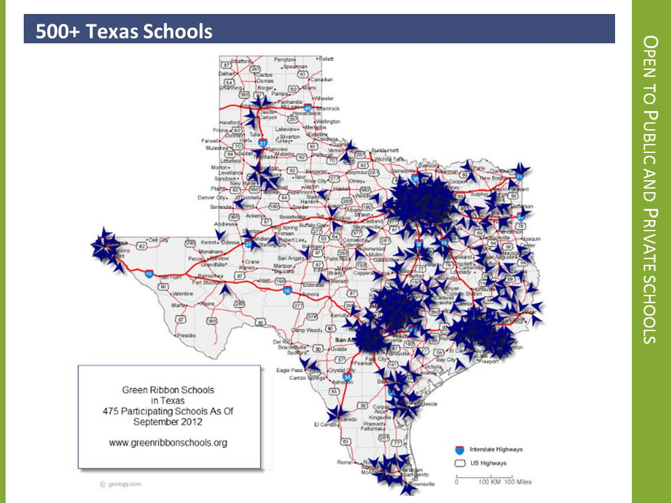 O PEN TO P UBLIC AND P RIVATE SCHOOLS 500+ Texas Schools Schools BOUT