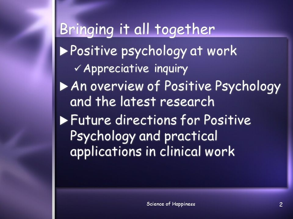 Science of Happiness 3 Positive Psychology at work  Flow  Appreciative inquiry  Flow  Appreciative inquiry