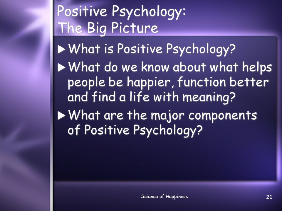 Science of Happiness 22 What is Positive Psychology.