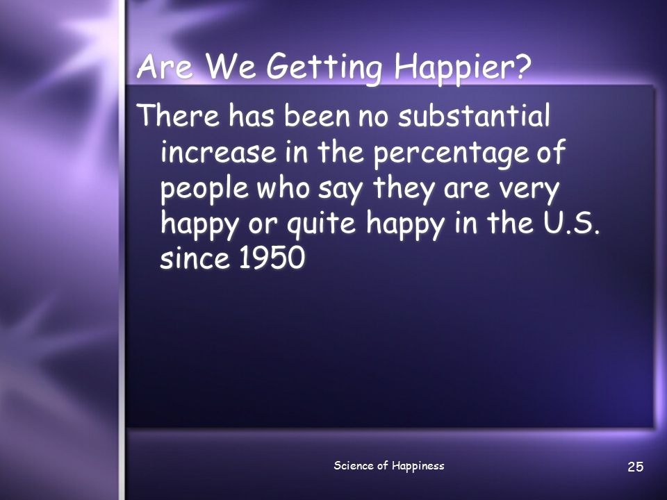 Science of Happiness 26 Work and happiness  People in the U.S.