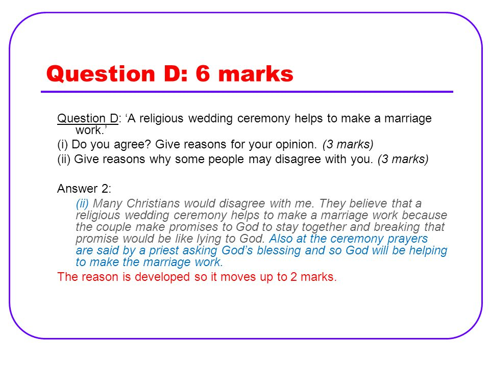 Question D: 'A religious wedding ceremony helps to make a marriage work.' (i) Do you agree.