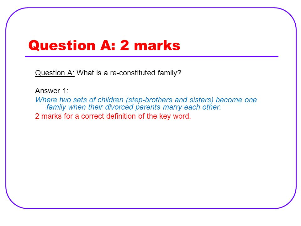 Question A: What is a re-constituted family.