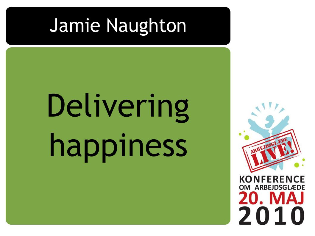 Jamie Naughton Delivering happiness