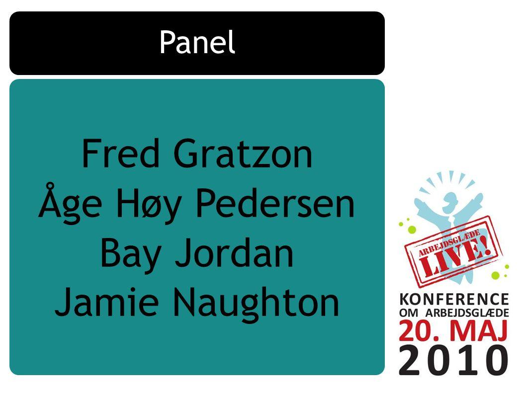 Panel Fred Gratzon Åge Høy Pedersen Bay Jordan Jamie Naughton
