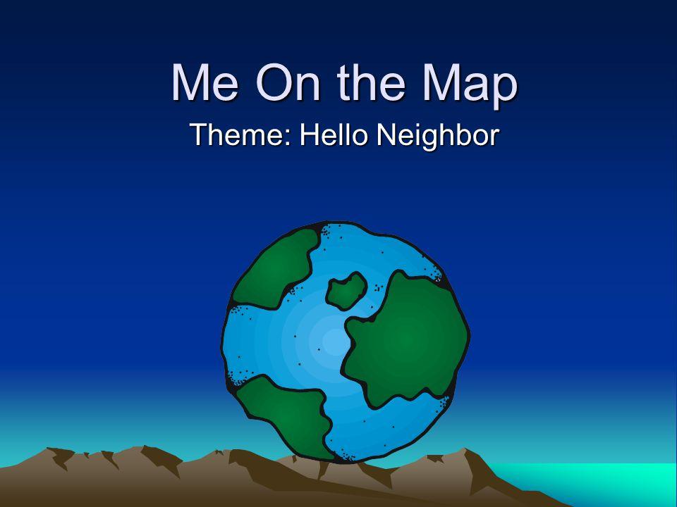 Me On the Map Theme: Hello Neighbor