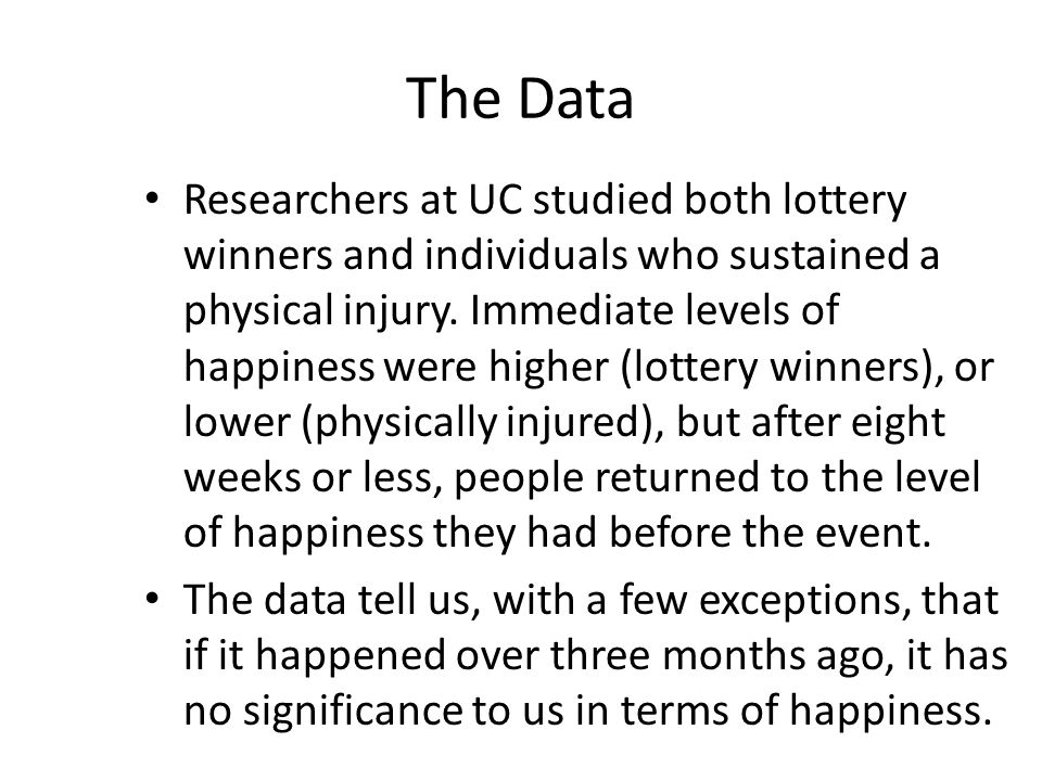 The Data Researchers at UC studied both lottery winners and individuals who sustained a physical injury.
