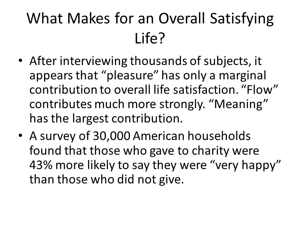 What Makes for an Overall Satisfying Life.