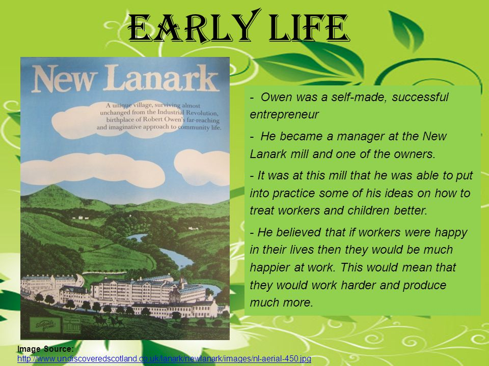 -When Owen arrived at New Lanark he found that the workers had many problems including poverty, drunkenness, and worse.