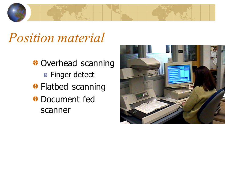 Position material Overhead scanning Finger detect Flatbed scanning Document fed scanner