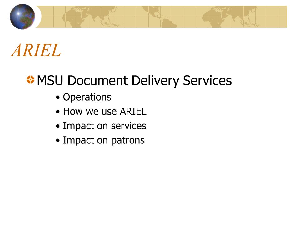 ARIEL Benefits for your operation Interacting with the world Pitfalls Questions