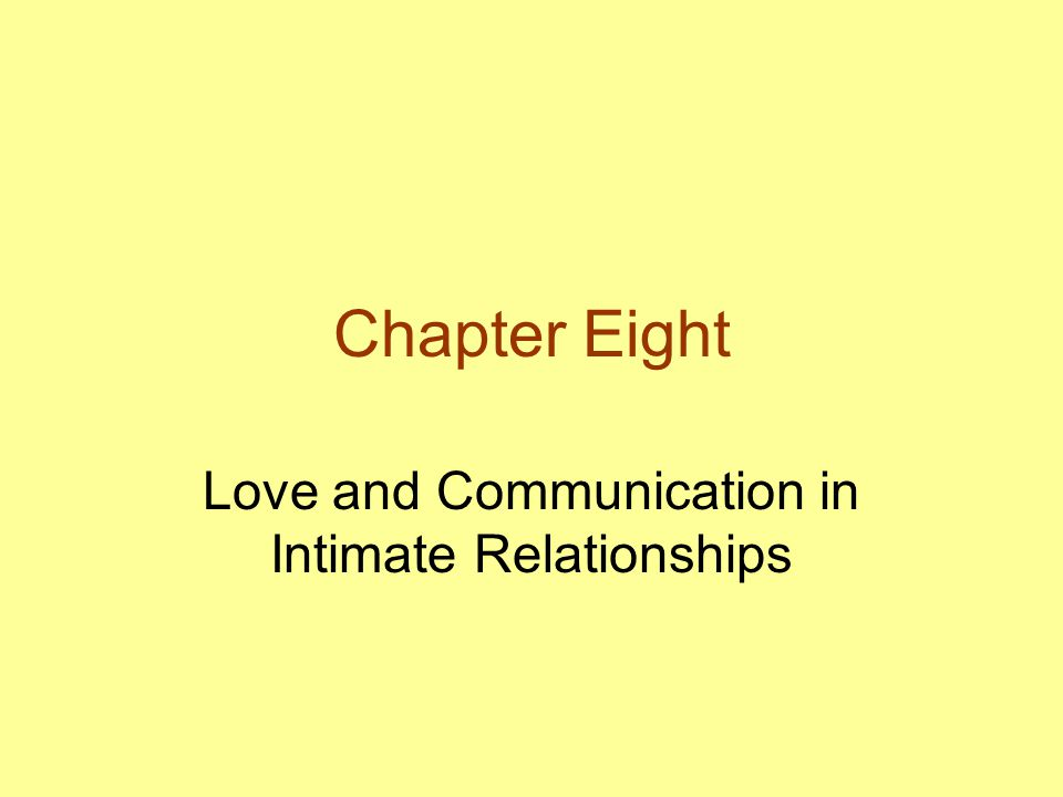 Chapter Eight Love and Communication in Intimate Relationships