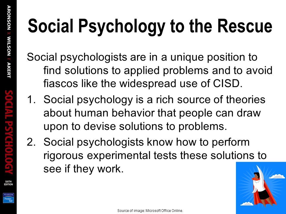 Social Psychology to the Rescue Social psychologists are in a unique position to find solutions to applied problems and to avoid fiascos like the wide
