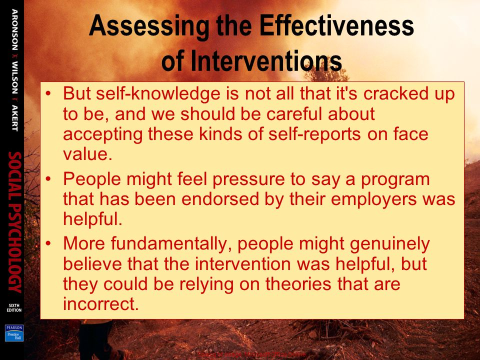 Assessing the Effectiveness of Interventions An interesting thing about CISD is that it was widely implemented before social scientists conducted rigo