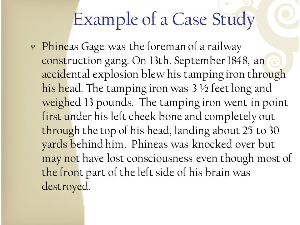 Phineas Gage (1848)… yes he LIVED! Read more about Gage…why was he the focus of a case study?