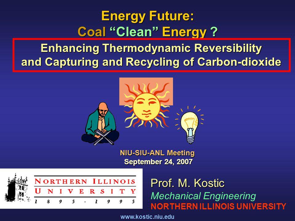 www.kostic.niu.edu Energy Future: Coal Clean Energy .
