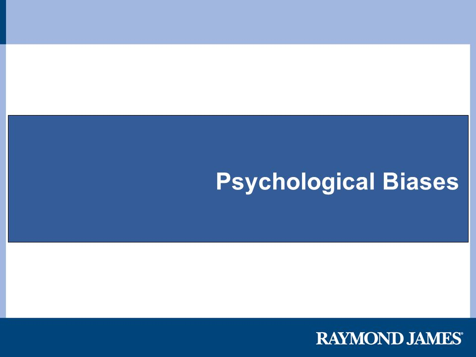 Psychological Biases