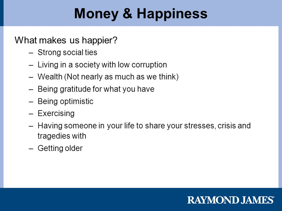 Money & Happiness What makes us happier.