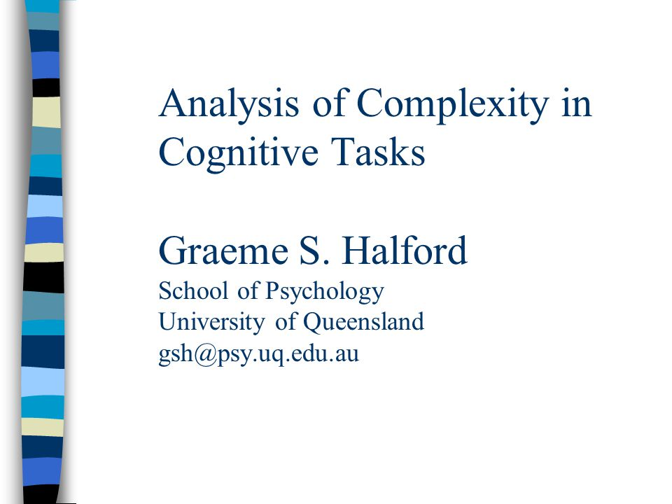 Analysis of Complexity in Cognitive Tasks Graeme S.
