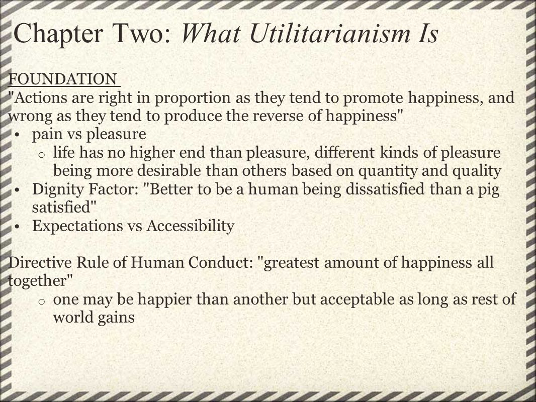 Chapter Two: What Utilitarianism Is FOUNDATION