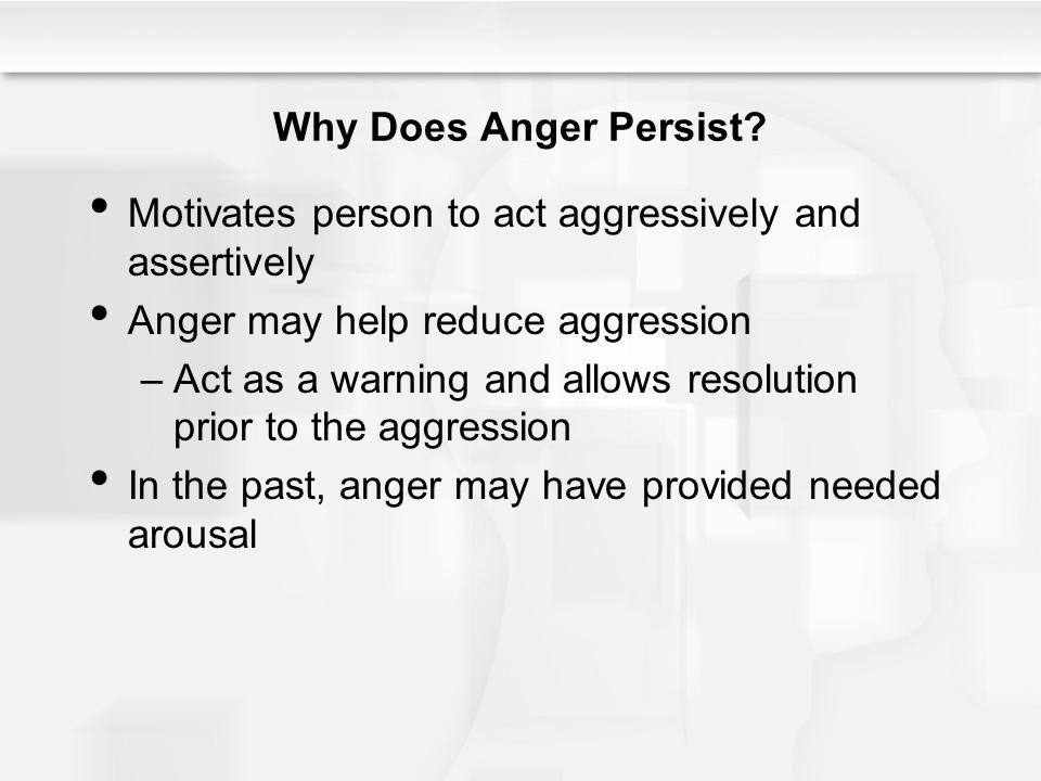 Why Does Anger Persist.