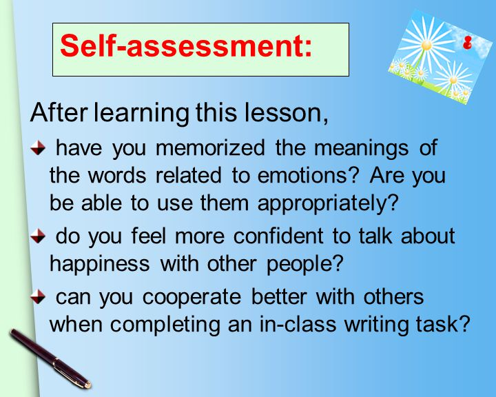 Self-assessment: After learning this lesson, have you memorized the meanings of the words related to emotions.