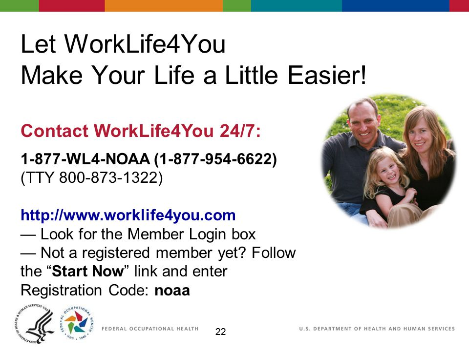 22 Let WorkLife4You Make Your Life a Little Easier.