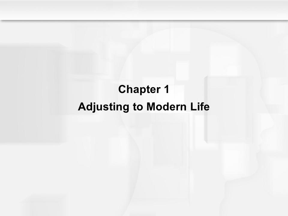 Chapter 1 Adjusting to Modern Life