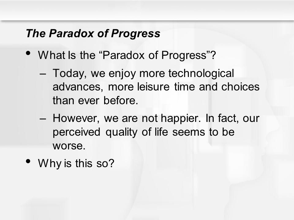 The Paradox of Progress What Is the Paradox of Progress .