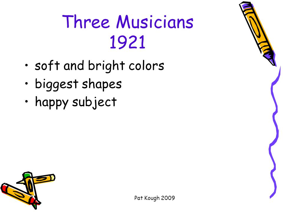Pat Kough 2009 Three Musicians 1921 soft and bright colors biggest shapes happy subject