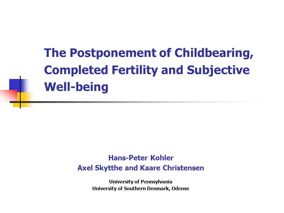 "Children and Well-being + p ≤.10; * ≤.05; ** p ≤.01; Effect of ""Fertility on subjective well-being (0 = Not particularly / not statisfied; 1 = rather satisfied; 2 = Very satisfied) no change within age group 25- 45, but children loose relevance in the age range 50-70 years negative effect of step children for men no effect of separation/divorce from partner of first child persistent negative effect of early first births (age ≤ 21) for women different correlation von unobserved characteristics  ij with fertility behaviors Further Results"