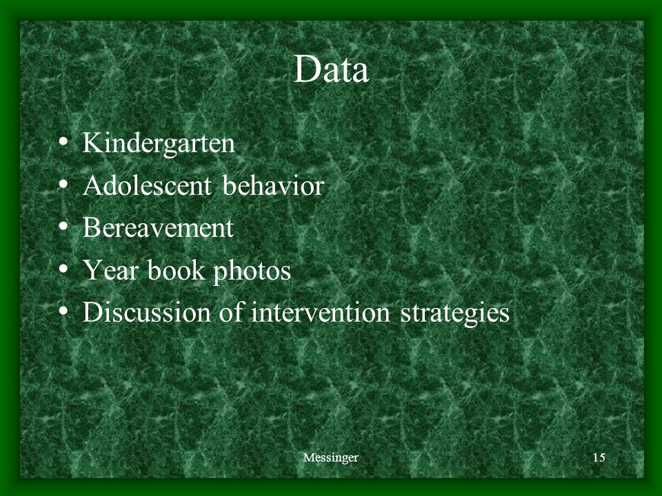 Messinger15 Data Kindergarten Adolescent behavior Bereavement Year book photos Discussion of intervention strategies