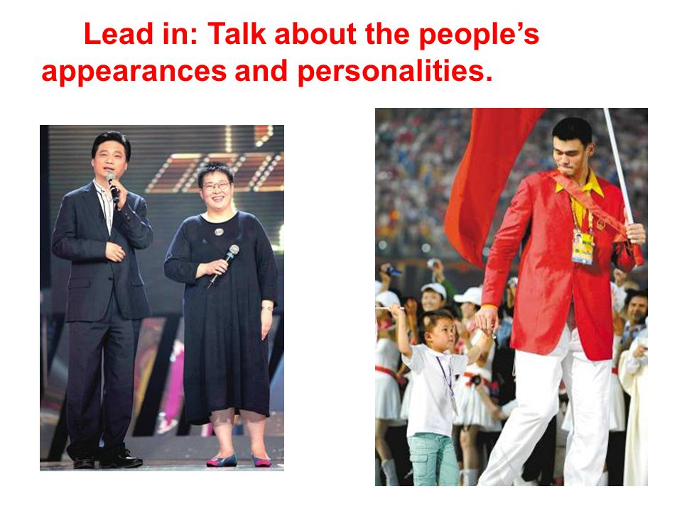Lead in: Talk about the people's appearances and personalities.