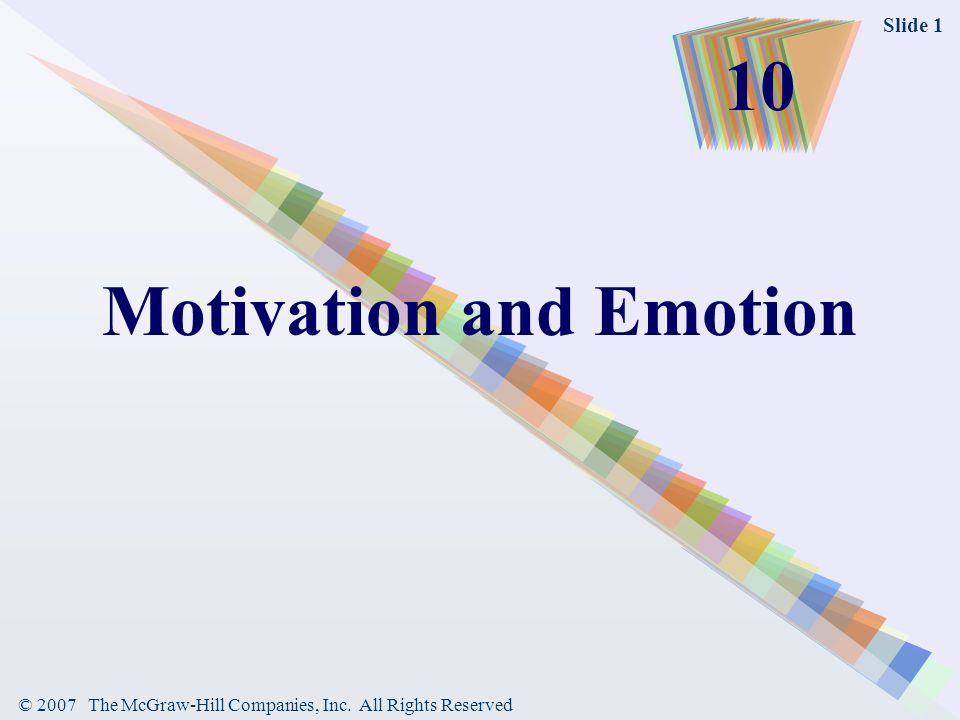 © 2007 The McGraw-Hill Companies, Inc. All Rights Reserved Slide 1 Motivation and Emotion 10