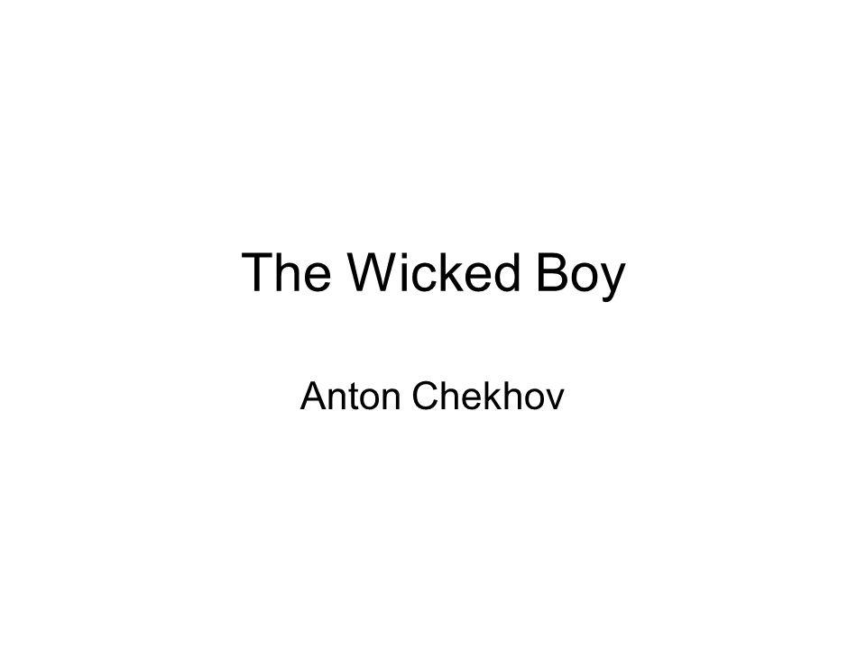 The Wicked Boy Anton Chekhov