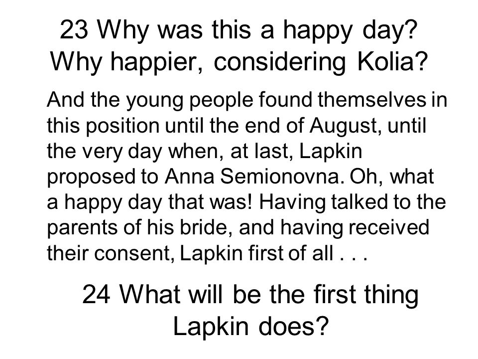 23 Why was this a happy day.Why happier, considering Kolia.