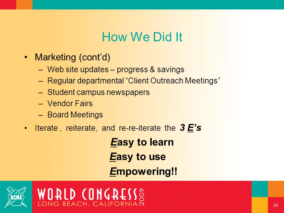"""How We Did It Marketing (cont'd) –W–Web site updates – progress & savings –R–Regular departmental """"Client Outreach Meetings"""" –S–Student campus newspap"""