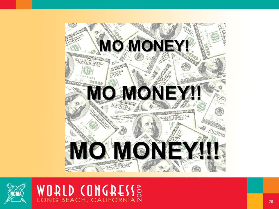 28 MO MONEY! MO MONEY!! MO MONEY!!!