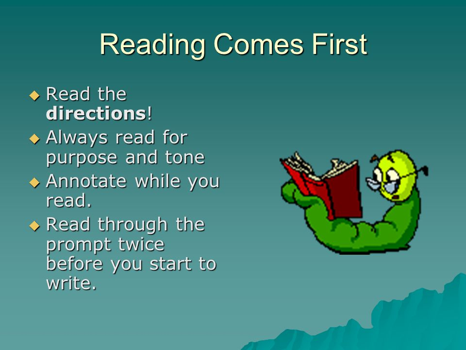 Reading Comes First  Read the directions.