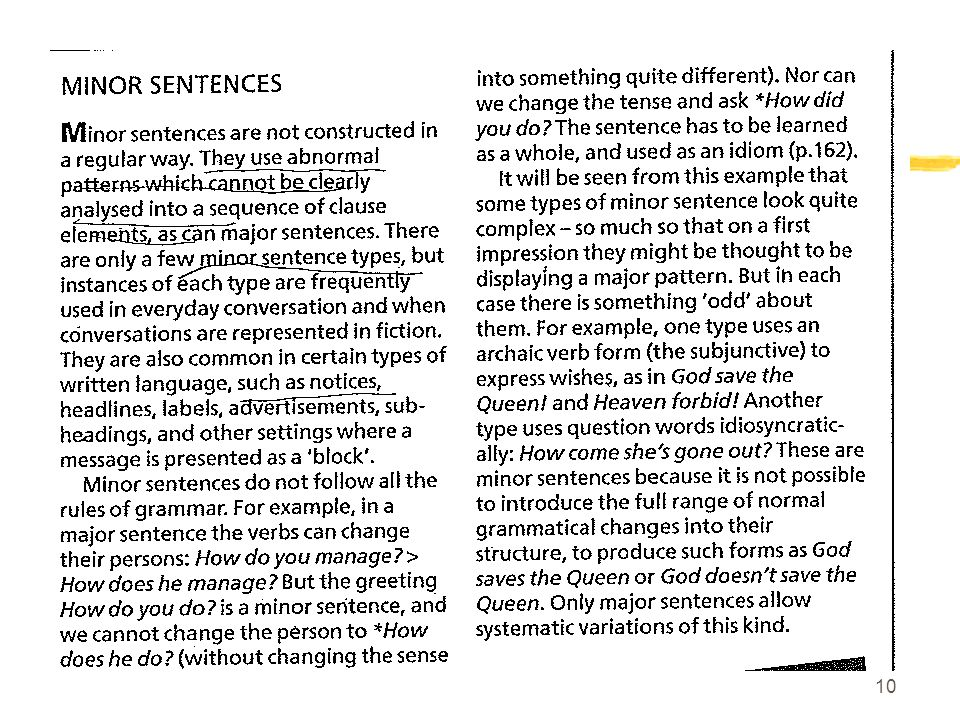 9 TYPES OF SENTENCES Major sentences are the most frequent.