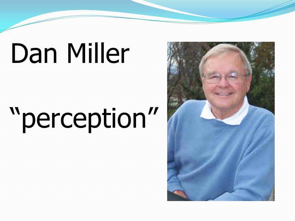 """Dan Miller """"perception"""""""