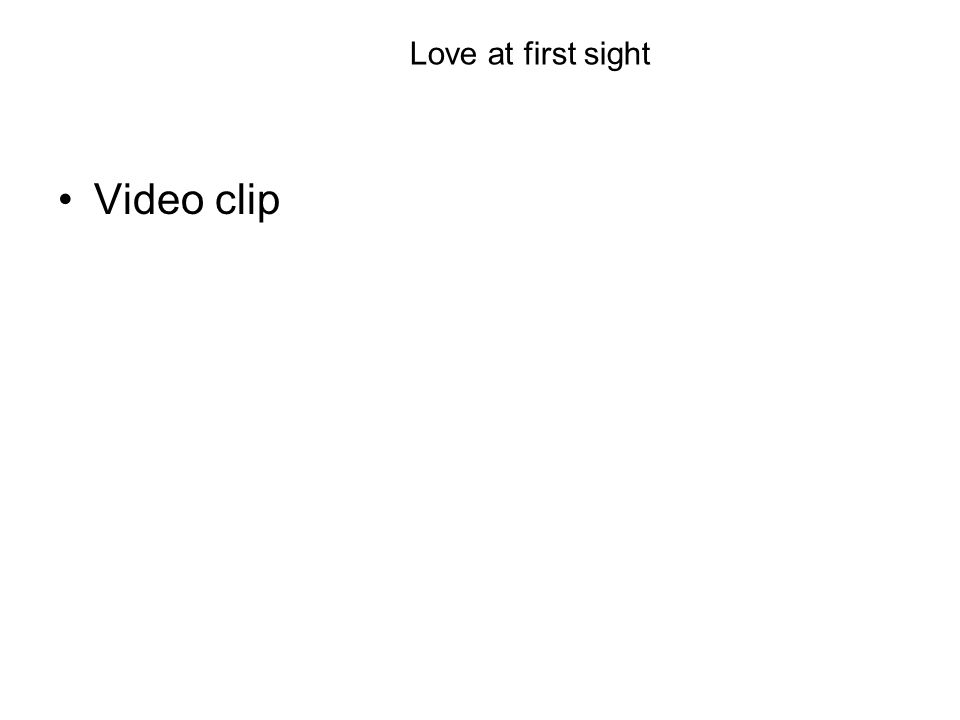 Love at first sight Video clip