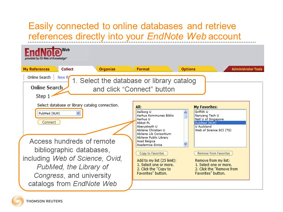Easily connected to online databases and retrieve references directly into your EndNote Web account Access hundreds of remote bibliographic databases,
