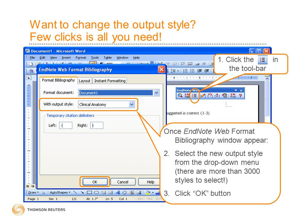 Want to change the output style? Few clicks is all you need! 1. Click the in the tool-bar Once EndNote Web Format Bibliography window appear: 2.Select