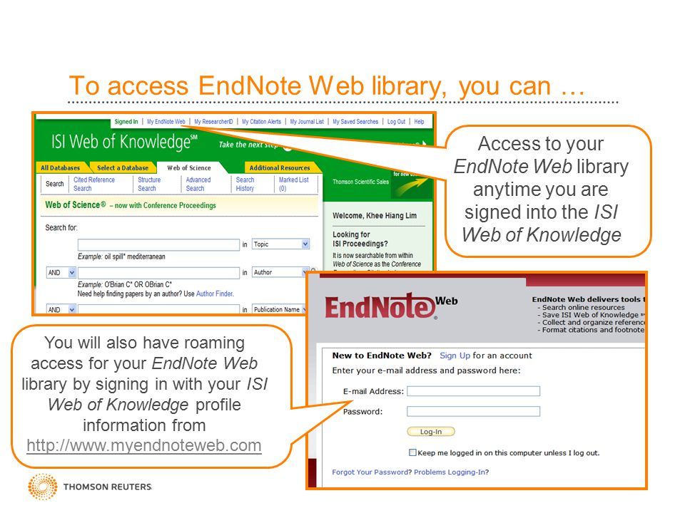 To access EndNote Web library, you can … Access to your EndNote Web library anytime you are signed into the ISI Web of Knowledge You will also have ro